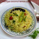 Semiya Coconut pulihora / Vermicelli Coconut Lemon Bath / Semiya Kobbari Nimma Pulihora